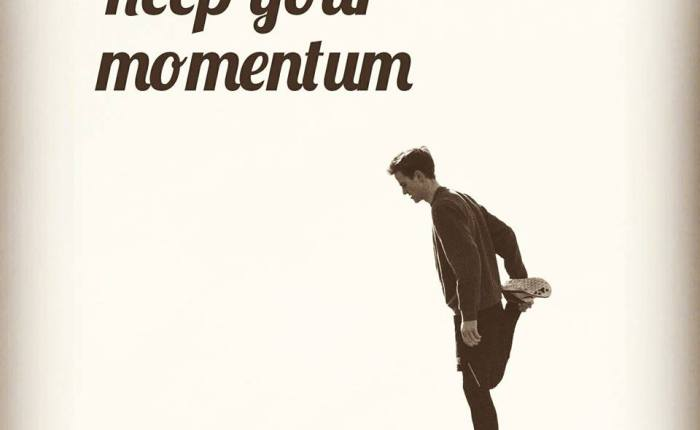 KEEP YOUR MOMENTUM